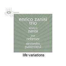 """Recensione di """"Life Variations"""", di Enrico Zanisi Trio"""