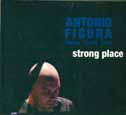 Antonio Figura New York Trio STRONG PLACE