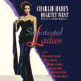 Charlie Haden Quartet West SOPHISTICATED LADIES